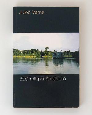 800 míľ po Amazone Jules Verne