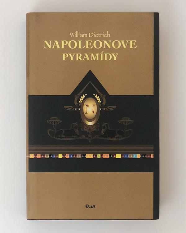 Napoleonove pyramídy William Dietrich