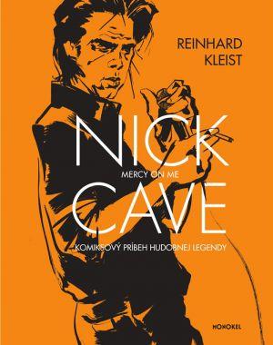 Reinhard Kleist Nick Cave: Mercy on Me