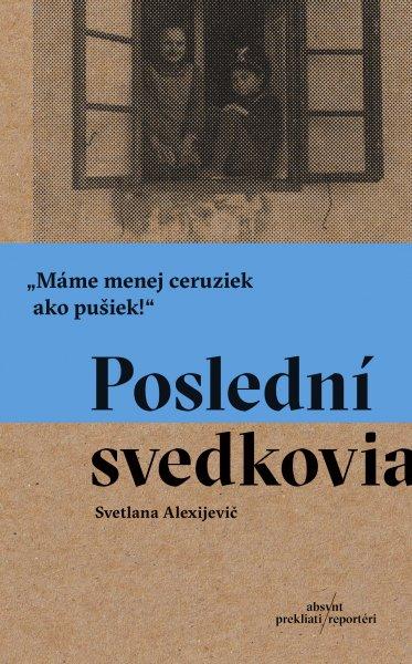 Svetlana Alexijevič Poslední svedkovia