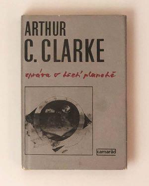 Zpráva o třetí planetě- Arthur C. Clarke