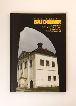 Budimír - história, obyvateľstvo, tradície, súčasnosť Zuzana Jedináková a Ondrej Jedinák