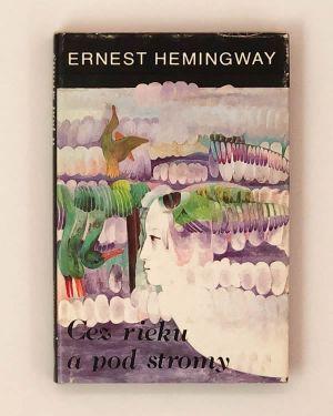 Cez rieku a pod stromy Ernest Hemingway