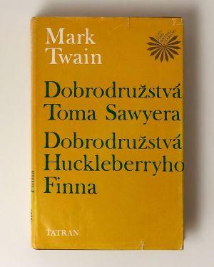Dobrodružstvá Toma Sawyera a Dobrodružstvá Huckleberryho Finna Mark Twain