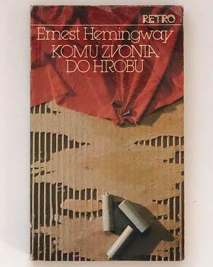 Komu zvonia do hrobu Ernest Hemingway