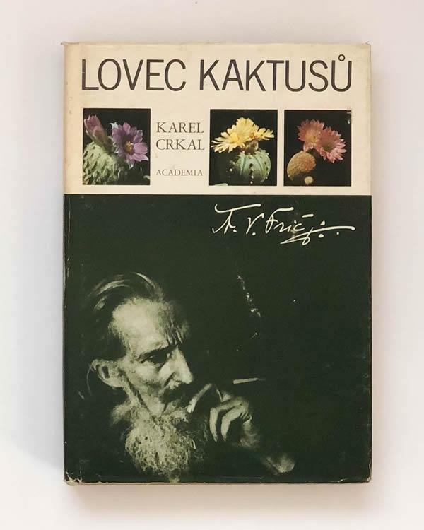 Lovec kaktusů Karel Crkal