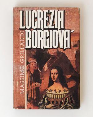 Lucrezia Borgiová Massimo Grillandi