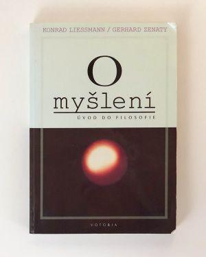 O myšlení - Úvod do filosofie Konrad Liessmann Gerhard Zenaty