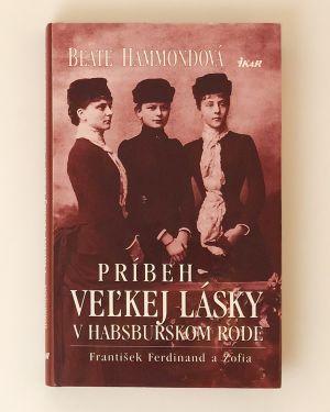 Príbeh veľkej lásky v Habsburskom rode Beate Hammondová