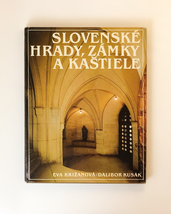 Slovenské hrady, zámky a kaštiele Eva Križanová, Dalibor Kusák