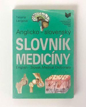 Anglicko-slovenský slovník medicíny - Tatiana Langová