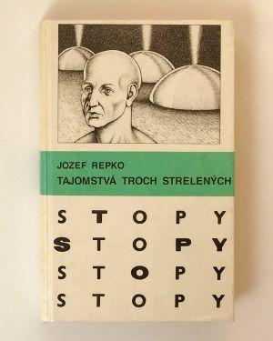 Tajomstvá troch strelených Jozef Repko