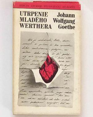Utrpenie mladého Werthera Johann Wolfgang Goethe