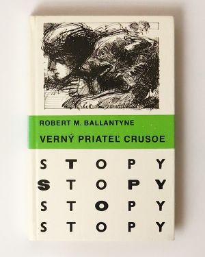 Verný priateľ Crusoe Robert M. Ballantyne