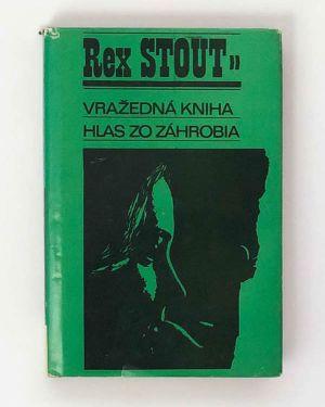 Vražedná kniha / Hlas zo záhrobia Rex Stout