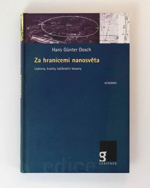 Za hranicemi nanosvěta Hans Günter Dosch
