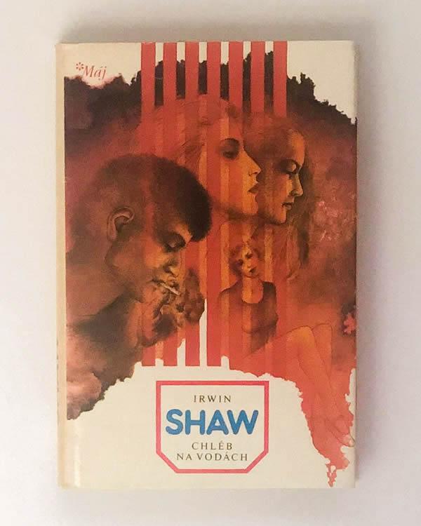 Chléb na vodách - Irwin Shaw