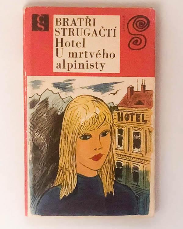 Hotel U mrtvého alpinisty - bratia Strugackí