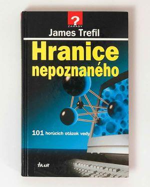 Hranice nepoznaného - James Trefil