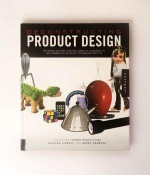 Deconstructing Product Design - William Lidwell
