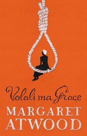 Volali ma Grace Margaret Atwoodová