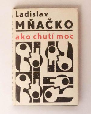 Ako chutí moc - Ladislav Mňačko