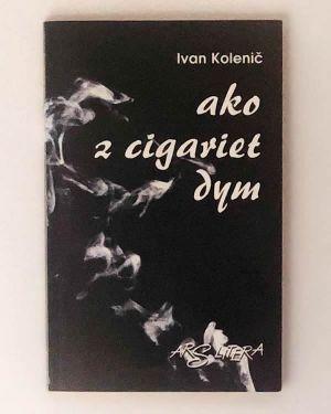 Ako z cigariet dym - Ivan Kolenič
