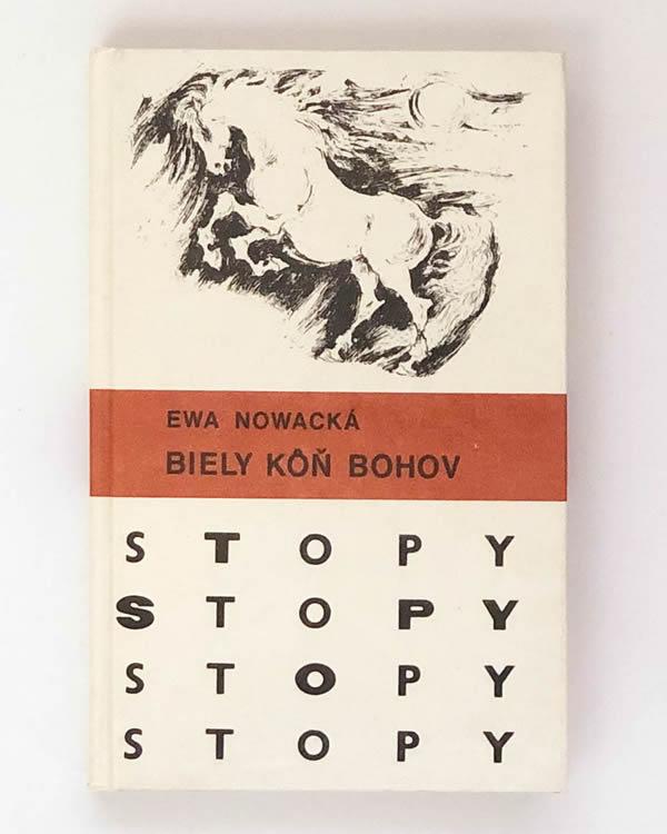 Ewa Nowacká - Biely kôň bohov