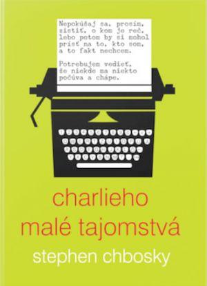 Charlieho malé tajomstvá Stephen Chbosky