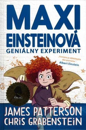 Maxi Einsteinová: Geniálny experiment (1. časť) James Patterson