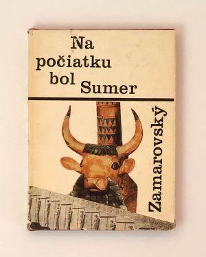 Na počiatku bol Sumer Vojtech Zamarovský