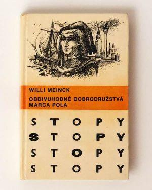 Obdivuhodné dobrodružstvá Marca Pola - Willi Meinck