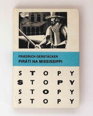 Friedrich Gerstäcker - Piráti na Mississippi