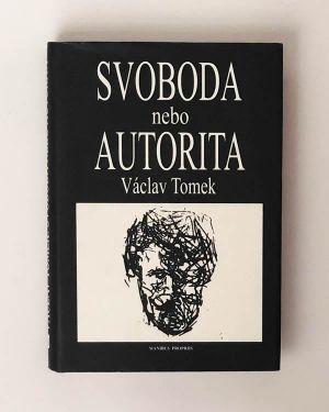 Svoboda nebo autorita Václav Tomek