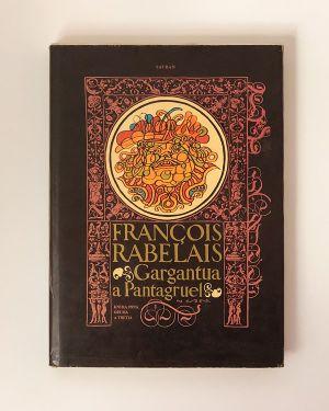 Gargantua a Pantagruel Francoise Rabelais