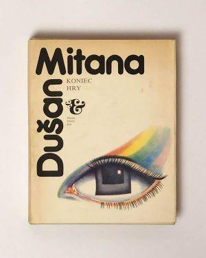 Dušan Mitana - Koniec hry