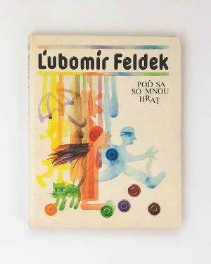 Poď sa so mnou hrať - Ľubomír Feldek