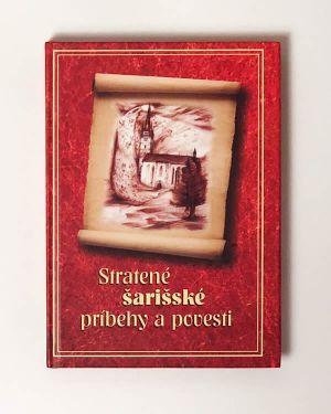 Stratené šarišské príbehy a povesti - Marianna Kozlová