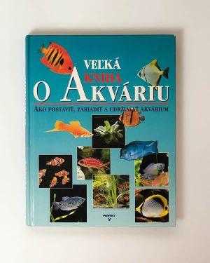 Thierry Maître-Allain - Veľká kniha o akváriu