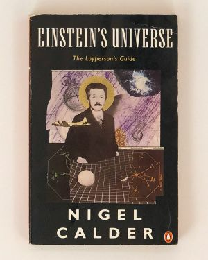 Einstein's Universe: A Guide to the Theory of Relativity Nigel Calder