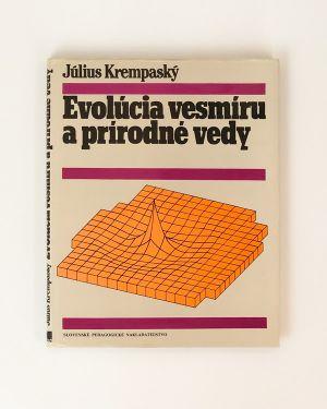 Evolúcia vesmíru a prírodné vedy Július Krempaský