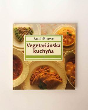 Vegetariánska kuchyňa- Sarah Brown
