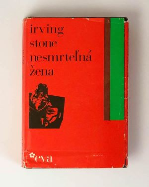 Irving Stone - Nesmrteľná žena