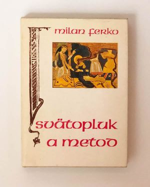 Milan Ferko- Svätopluk a metod