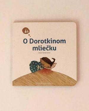 O Dorotkinom mliečku
