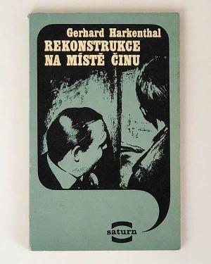 Gerhard Harkenthal - Rekonstrukce na místě činu
