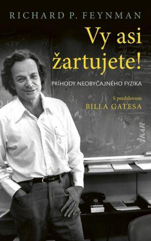 Vy asi žartujete! Richard P. Feynman