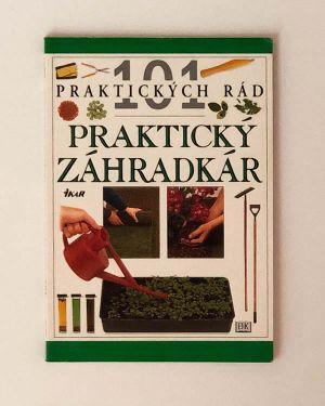 101 praktických rád - Praktický záhradkár