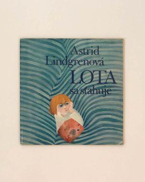 Lota sa sťahuje Astrid Lindgrenová
