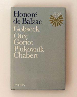 Gobseck / Otec Goriot / Plukovník Chabert Honoré de Balzac